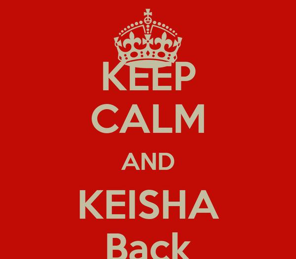 KEEP CALM AND KEISHA Back