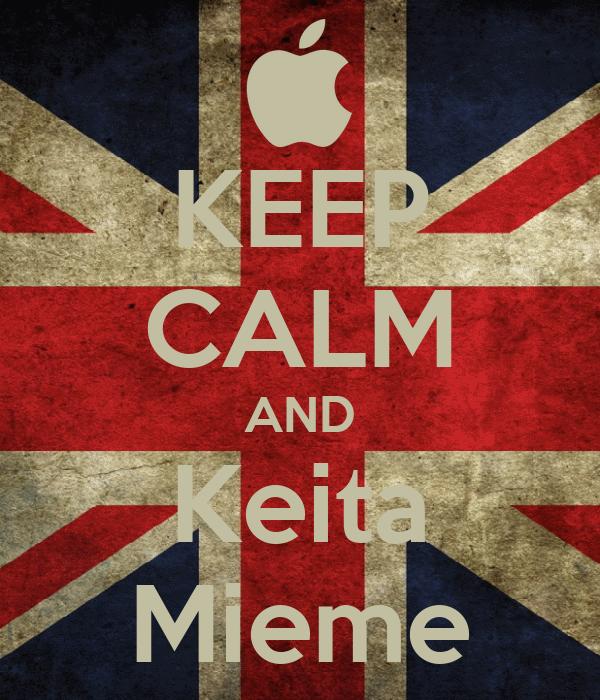 KEEP CALM AND Keita Mieme
