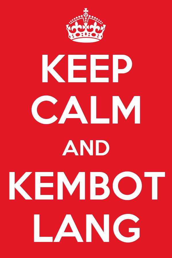 KEEP CALM AND KEMBOT LANG