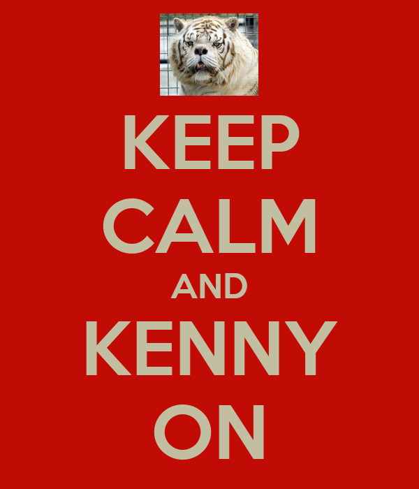 KEEP CALM AND KENNY ON