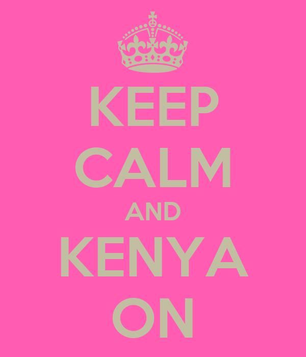 KEEP CALM AND KENYA ON