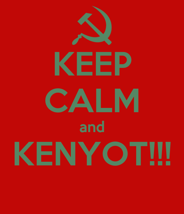 KEEP CALM and KENYOT!!!