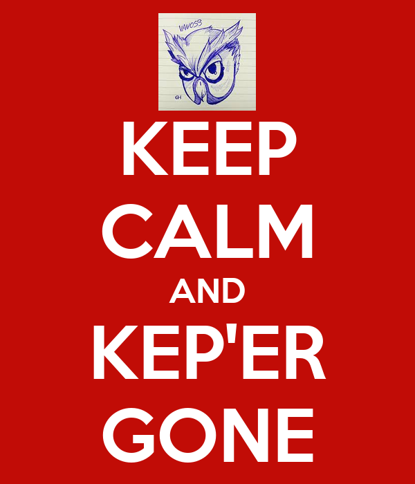 KEEP CALM AND KEP'ER GONE