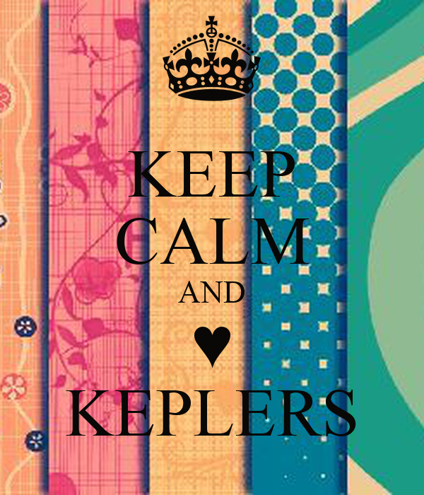 KEEP CALM AND ♥ KEPLERS