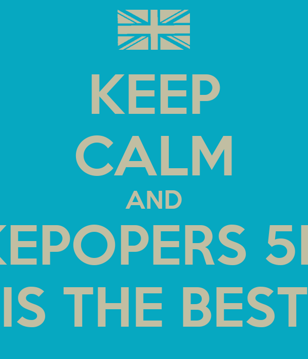 KEEP CALM AND KEPOPERS 5D IS THE BEST