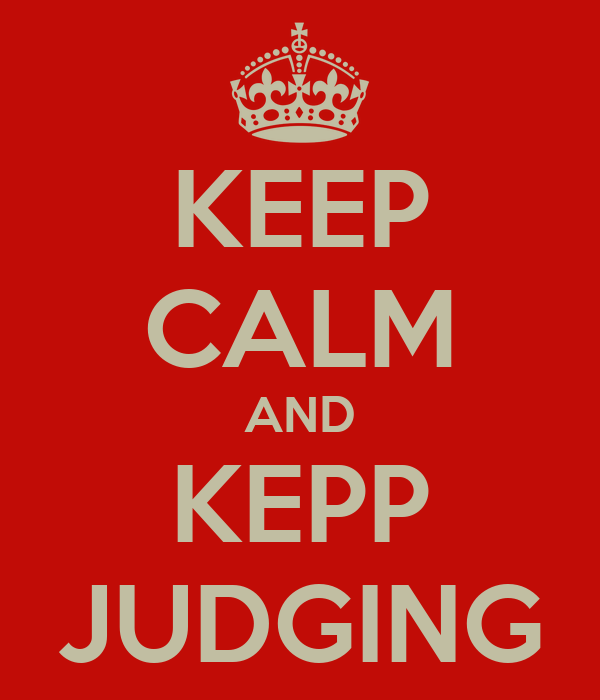 KEEP CALM AND KEPP JUDGING