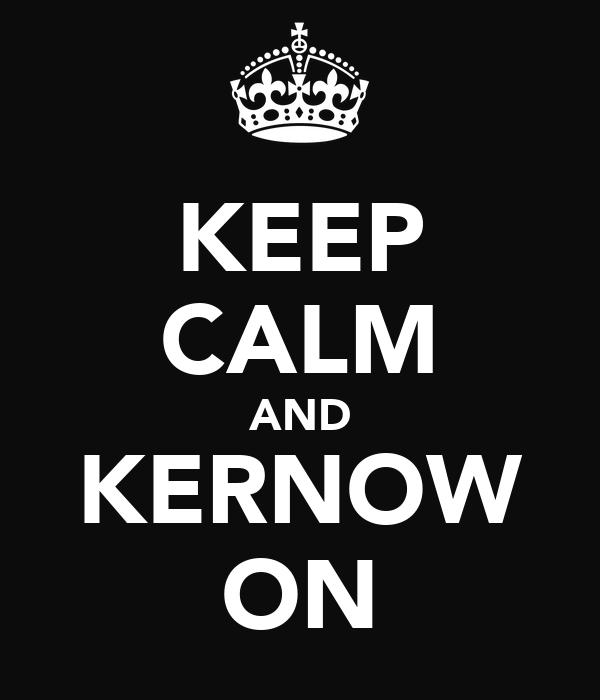KEEP CALM AND KERNOW ON
