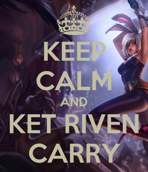 KEEP CALM AND KET RIVEN CARRY