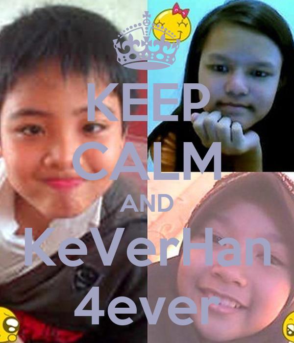 KEEP CALM AND KeVerHan 4ever
