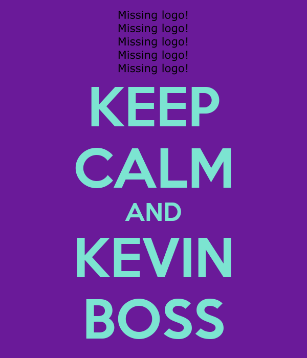KEEP CALM AND KEVIN BOSS