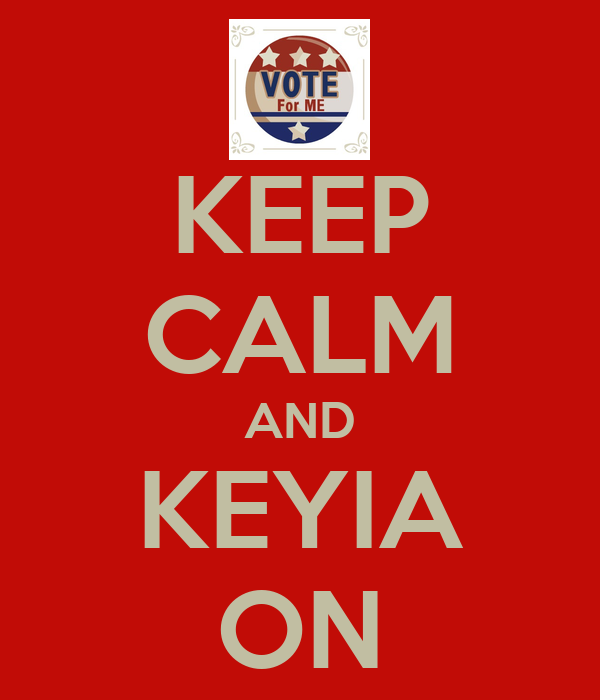 KEEP CALM AND KEYIA ON