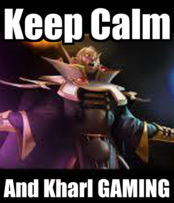 Keep Calm And Kharl GAMING