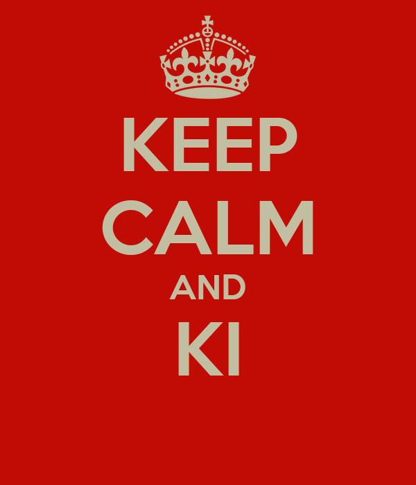 KEEP CALM AND KI