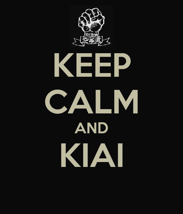 KEEP CALM AND KIAI