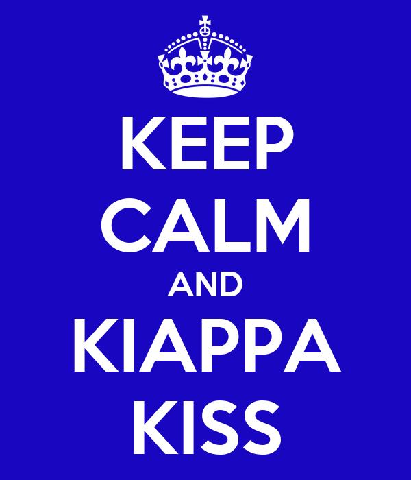 KEEP CALM AND KIAPPA KISS