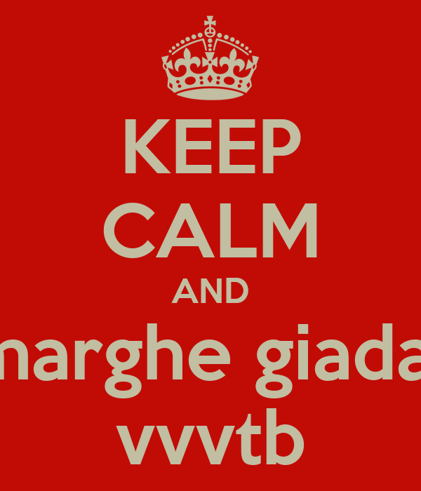 KEEP CALM AND kiara kate ila marghe giada kikka ele elly vvvtb