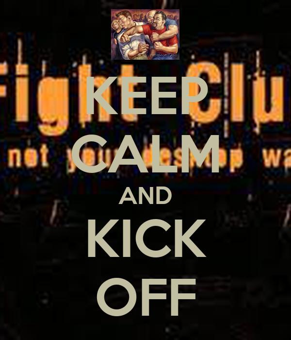 KEEP CALM AND KICK OFF