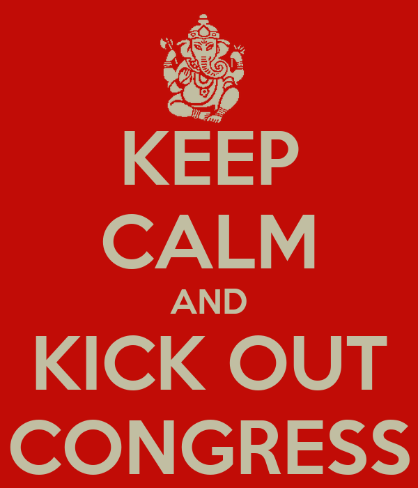 KEEP CALM AND KICK OUT CONGRESS