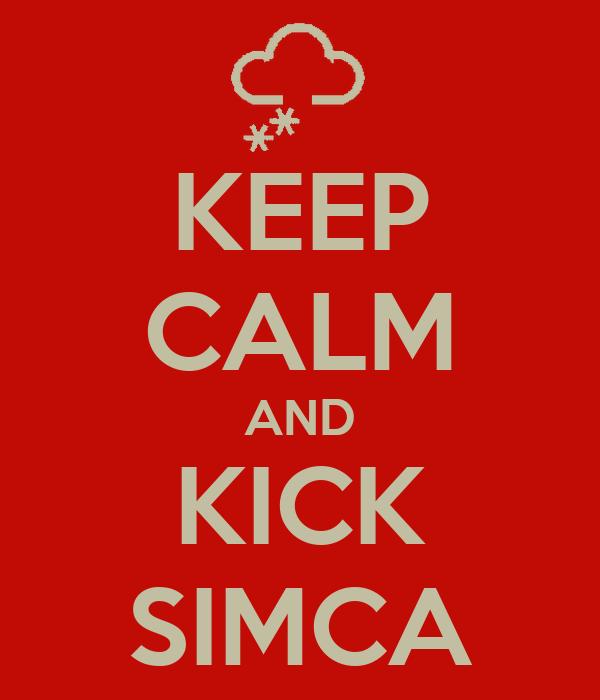 KEEP CALM AND KICK SIMCA