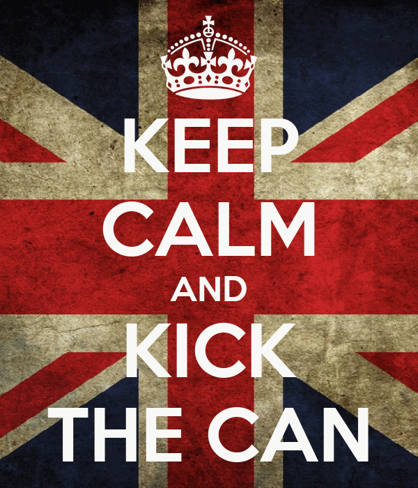 KEEP CALM AND KICK THE CAN