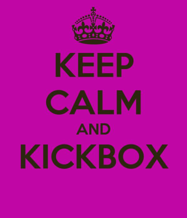 KEEP CALM AND KICKBOX