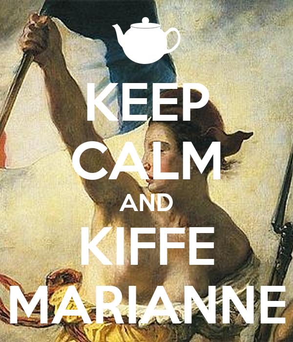 KEEP CALM AND KIFFE MARIANNE