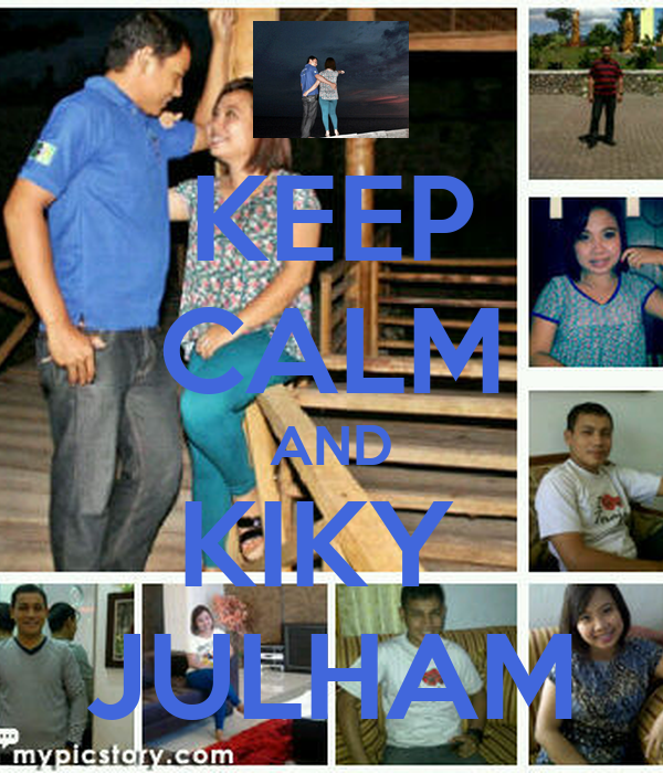 KEEP CALM AND KIKY  JULHAM