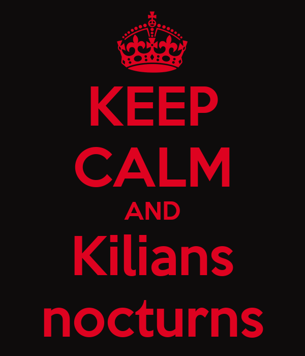 KEEP CALM AND Kilians nocturns