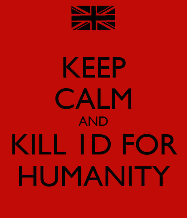 KEEP CALM AND KILL 1D FOR HUMANITY