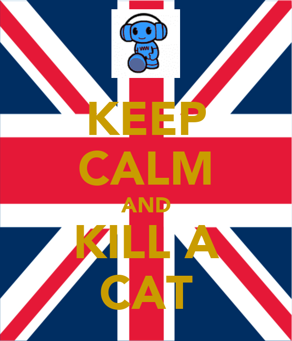 KEEP CALM AND KILL A CAT