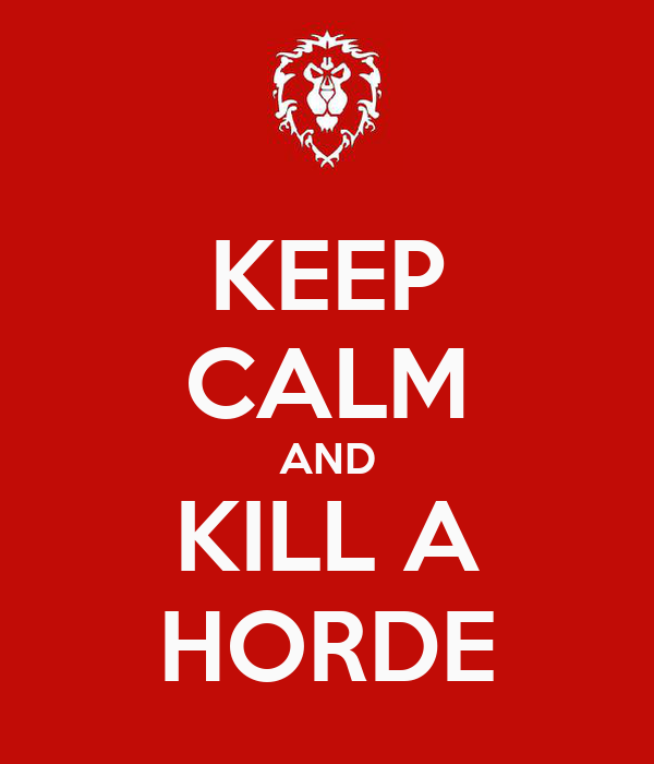 KEEP CALM AND KILL A HORDE