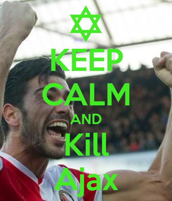 KEEP CALM AND Kill Ajax