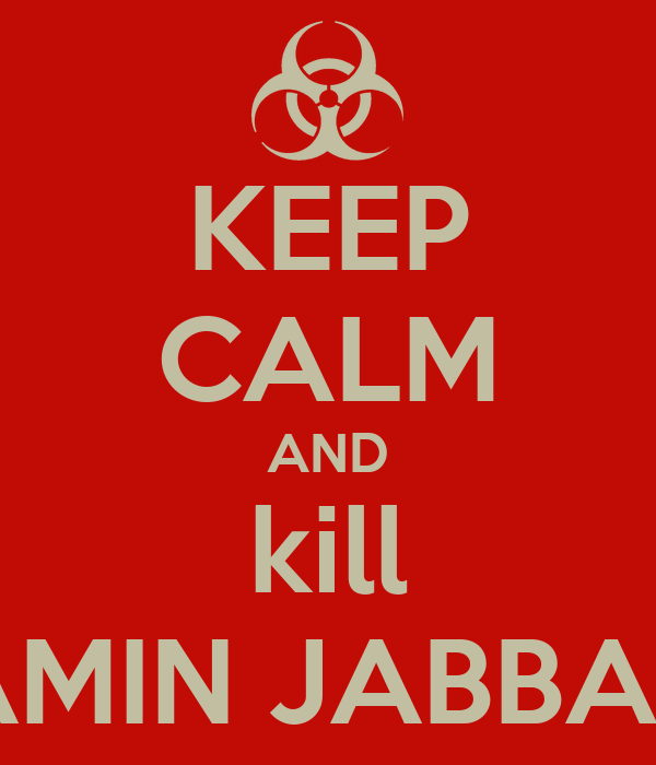 KEEP CALM AND kill AMIN JABBAR