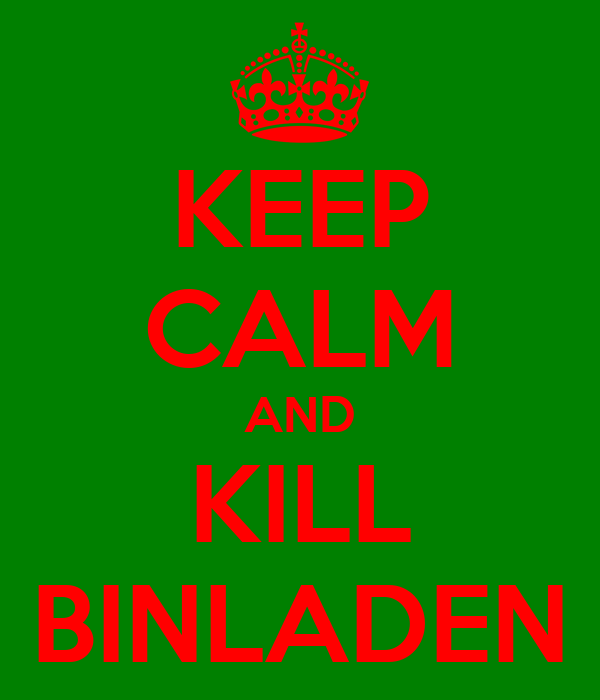 KEEP CALM AND KILL BINLADEN