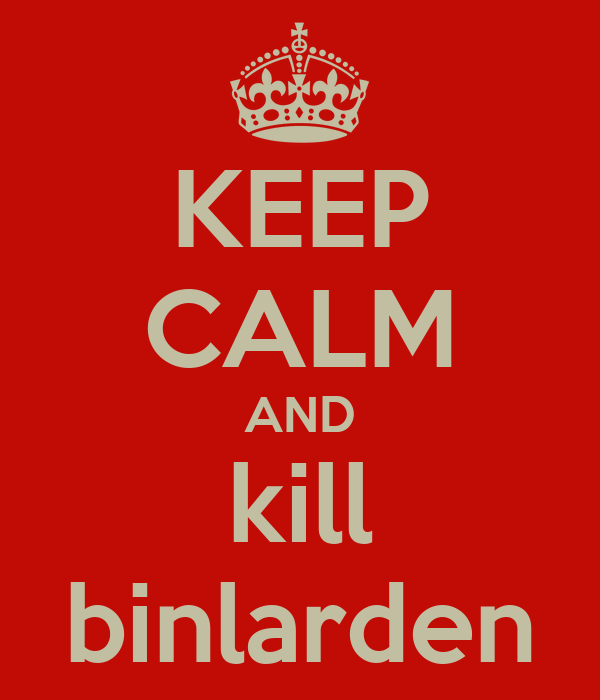 KEEP CALM AND kill binlarden