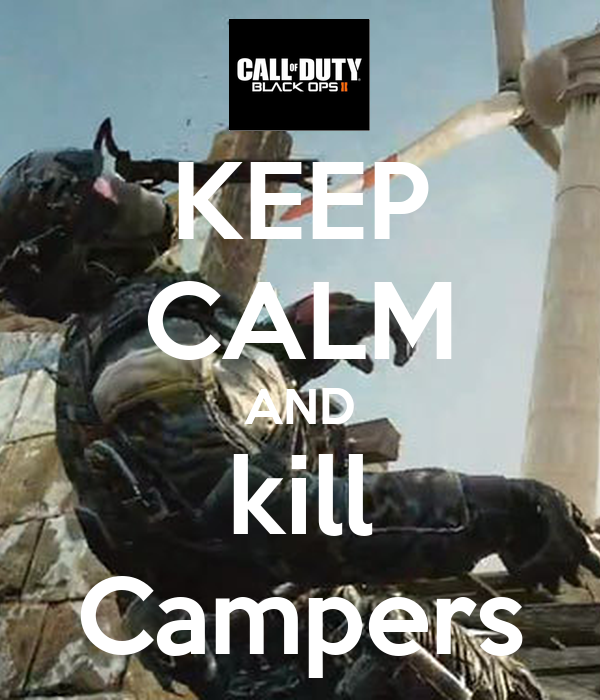 KEEP CALM AND kill Campers