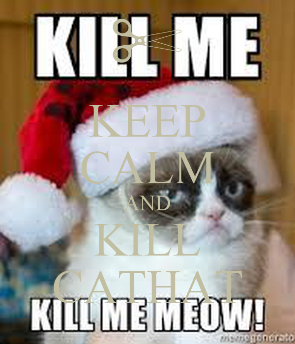 KEEP CALM AND KILL CATHAT
