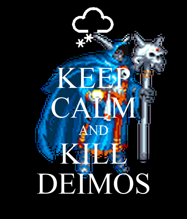 KEEP CALM AND KILL DEIMOS