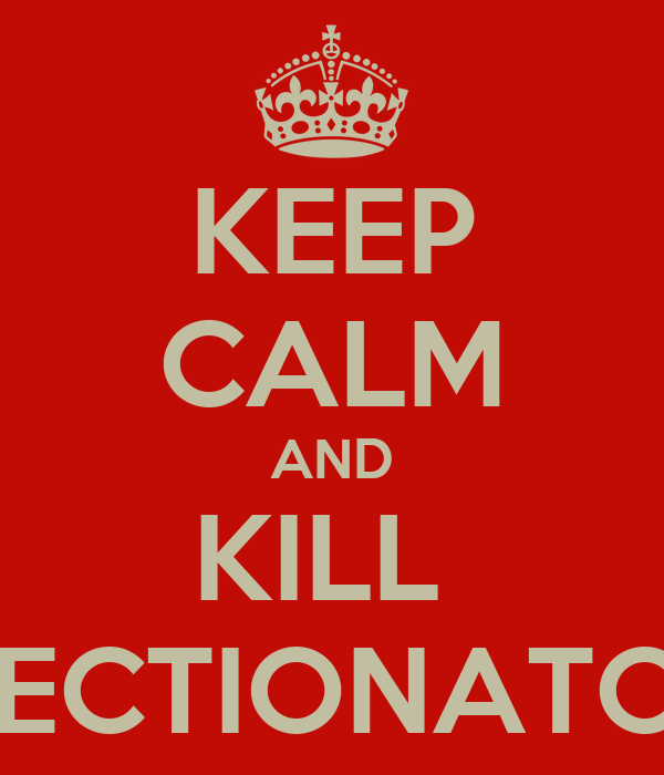 KEEP CALM AND KILL  DIRECTIONATORS