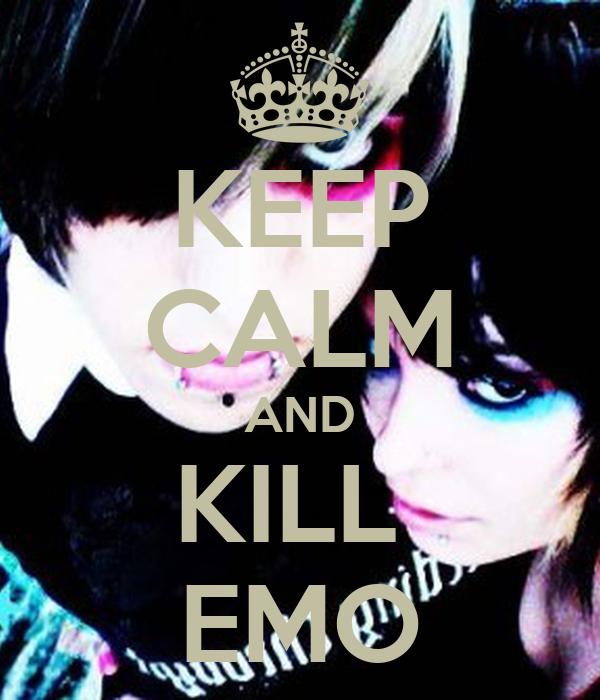 KEEP CALM AND KILL  EMO