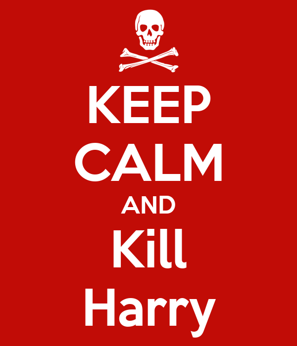 KEEP CALM AND Kill Harry