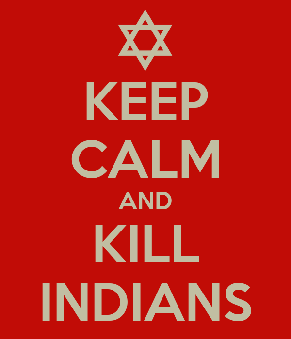 KEEP CALM AND KILL INDIANS