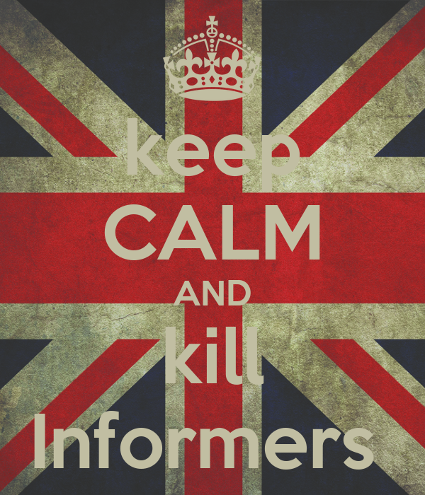 keep CALM AND kill Informers
