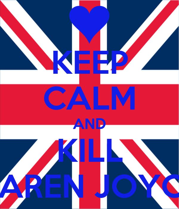 KEEP CALM AND KILL KAREN JOYCE