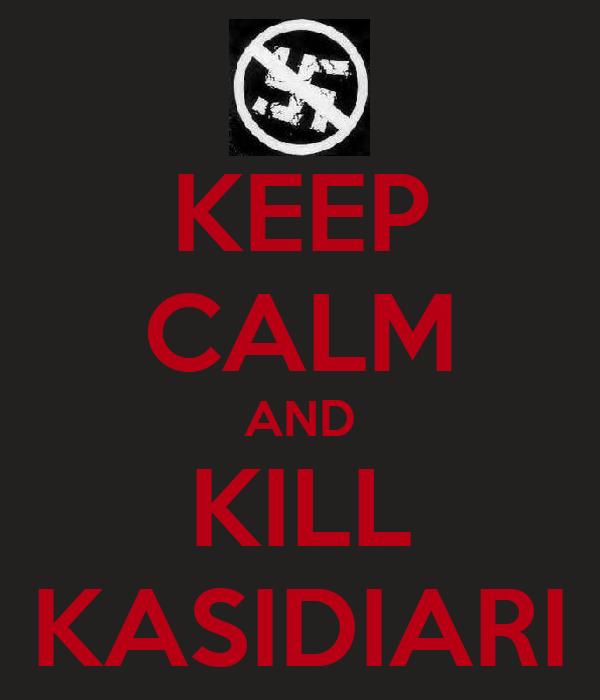 KEEP CALM AND KILL KASIDIARI