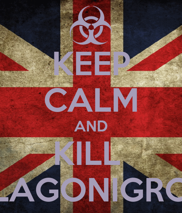 KEEP CALM AND KILL  LAGONIGRO