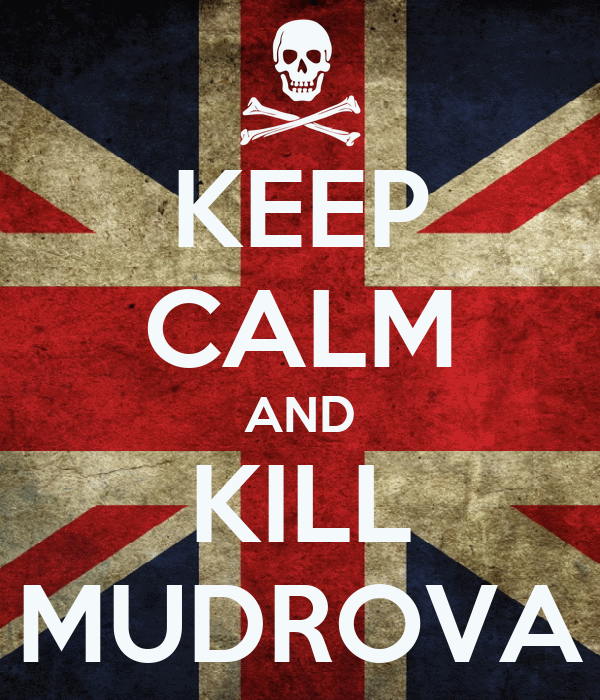 KEEP CALM AND KILL MUDROVA