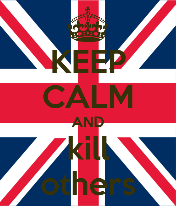 KEEP CALM AND kill others