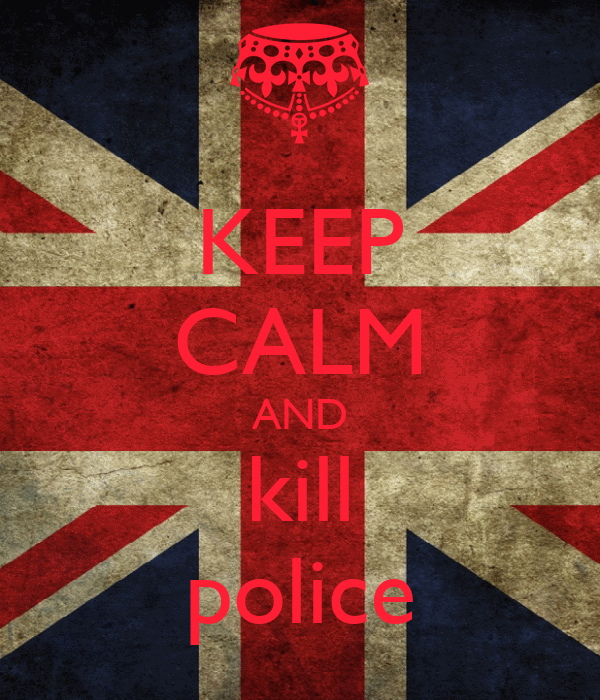 KEEP CALM AND kill police