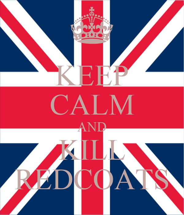 KEEP CALM AND KILL REDCOATS